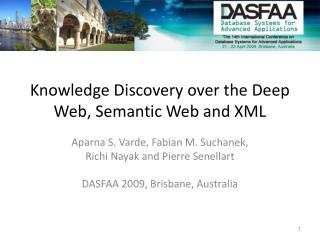 Knowledge Discovery over the Deep Web, Semantic Web and XML