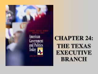 CHAPTER 24:  THE TEXAS EXECUTIVE BRANCH