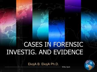 CASES IN FORENSIC INVESTIG. AND EVIDENCE
