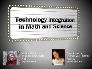 Technology Integration in Math and Science