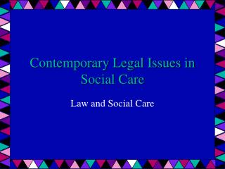 Contemporary Legal Issues in Social Care