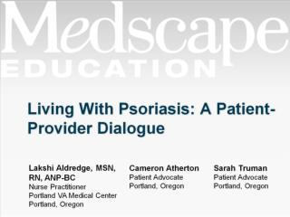 Living With Psoriasis: A Patient- Provider Dialogue