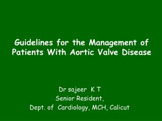Guidelines for the Management of Patients With Aortic Valve Disease