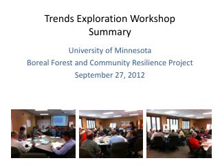 Trends Exploration Workshop  Summary