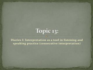 Topic  13: