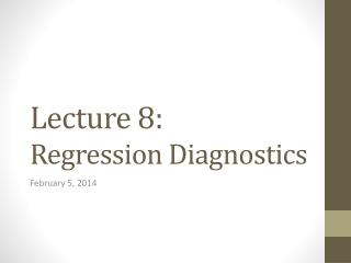 Lecture 8: Regression Diagnostics