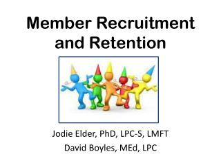 Member Recruitment  and Retention