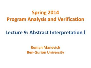Spring 2014 Program Analysis and Verification Lecture 9: Abstract Interpretation  I