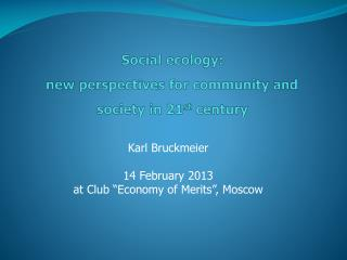 Social ecology: new  perspectives for community and society in 21 st century