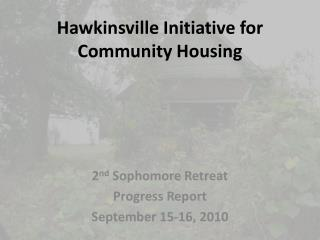 Hawkinsville Initiative for Community Housing