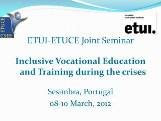 ETUI-ETUCE  Joint Seminar  Inclusive  Vocational Education and Training during the  crises
