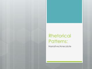 Rhetorical Patterns: