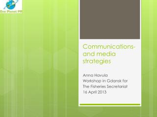 Communications- and media strategies
