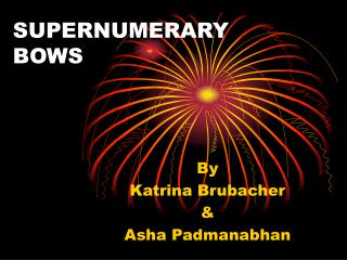 SUPERNUMERARY BOWS