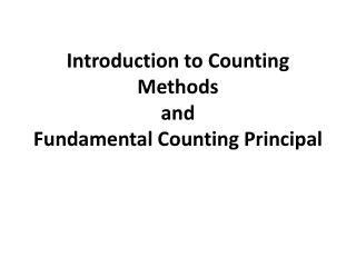 Introduction to Counting Methods and Fundamental Counting Principal
