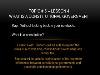 Topic #  5 – Lesson 4 What  is a constitutional government