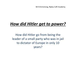 How did Hitler get to power?