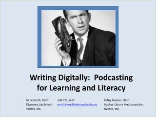 Writing Digitally:  Podcasting for Learning and Literacy