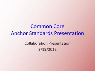 Common Core Anchor Standards Presentation