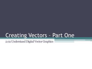 Creating Vectors – Part One