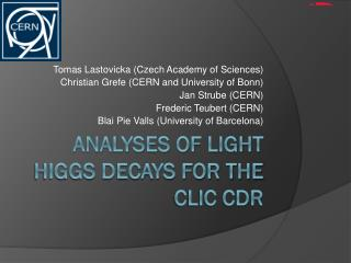 Analyses of light  higgs  decays for the CLIC CDR