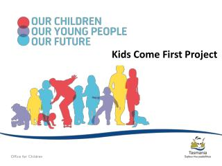 Kids Come First Project