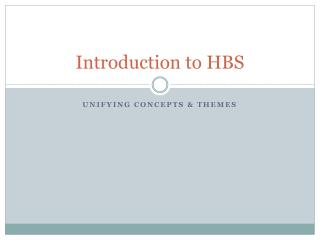 Introduction to HBS