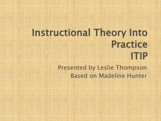 Instructional Theory Into Practice ITIP