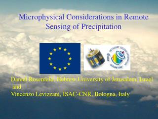 Microphysical Considerations in Remote Sensing of Precipitation Daniel Rosenfeld, Hebrew University of Jerusalem, Israel