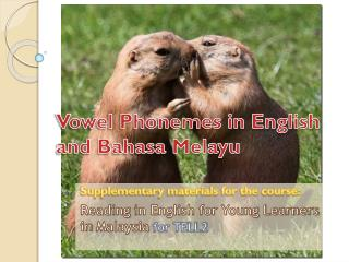 Vowel Phonemes in English and Bahasa Melayu