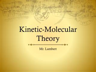 Kinetic-Molecular Theory