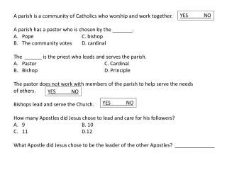 A parish is a community of Catholics who worship and work together.