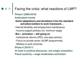 Facing  the  crisis :  what reactions  of LMP?