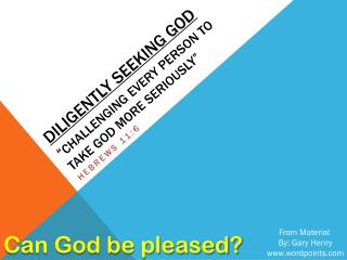 "Diligently Seeking God "" Challenging  Every Person to Take God More  Seriously"""