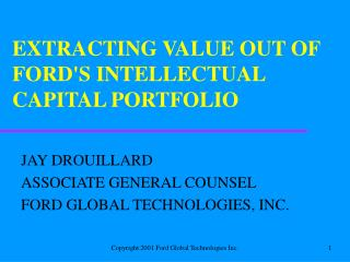 EXTRACTING VALUE OUT OF FORD'S INTELLECTUAL CAPITAL PORTFOLIO