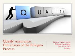 Quality  Assurance: Dimension of the Bologna Process