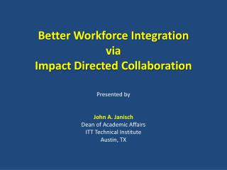 Better Workforce Integration via Impact Directed Collaboration