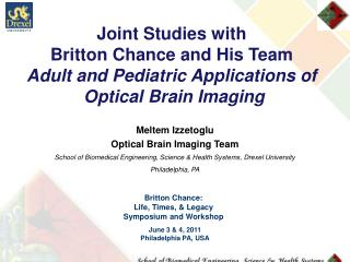 Meltem Izzetoglu Optical  Brain Imaging  Team