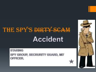 THE SPY's  DIRTY Scam