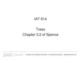 IAT 814 Trees Chapter 3.2 of Spence