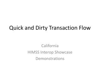 Quick and Dirty Transaction Flow