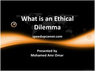 What is an Ethical Dilemma speedupcareer