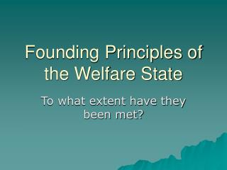 Founding Principles of the Welfare State
