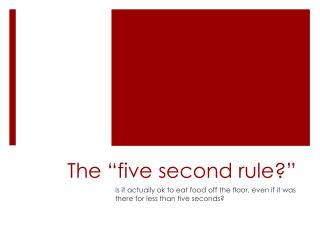 "The ""five second rule?"""
