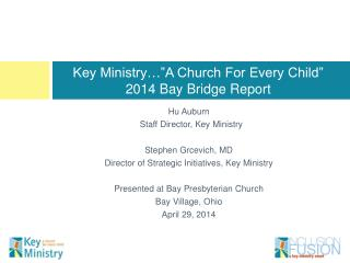 "Key Ministry…""A Church For Every Child"" 2014 Bay Bridge Report"