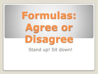 Formulas:  Agree or Disagree