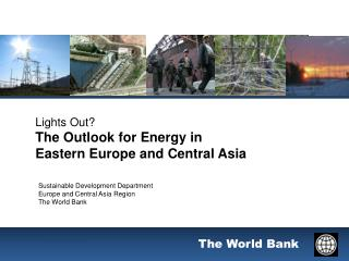 Lights Out? The Outlook for Energy in  Eastern Europe and Central Asia