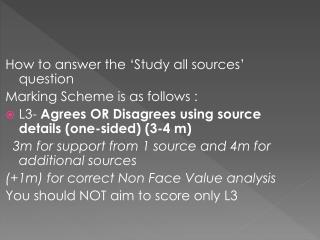 How to answer the 'Study all sources' question Marking Scheme is as follows :