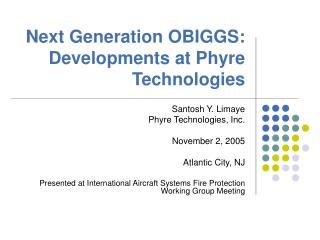 Next Generation OBIGGS :    Developments at Phyre Technologies