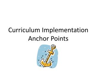 Curriculum Implementation Anchor Points